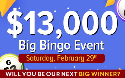 $13,000 Big Bingo Event