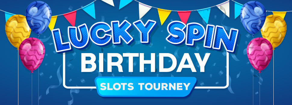 Lucky Spin Birthday Tourney